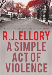 A Simple Act of Violence (R J Ellory)