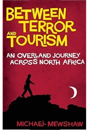 Between Terror and Tourism (Michael Mewshaw)