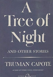 A Tree of Night and Other Stories (Truman Capote)