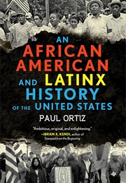 An African American and Latinx History of the United States (Paul Ortiz)