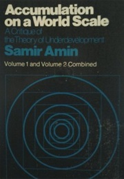 Accumulation on a World Scale: A Critique of the Theory of Underdevelopment (Samir Amin)