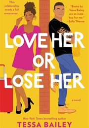 Love Her or Lose Her (Tessa Bailey)