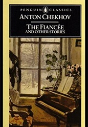 The Fiancée and Other Stories (Anton Chekhov)