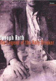 The Legend of the Holy Drinker (Joseph Roth)