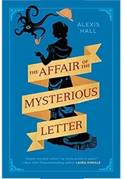 The Affair of the Mysterious Letter (Alexis Hall)