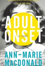 Adult Onset (Ann-Marie MacDonald)
