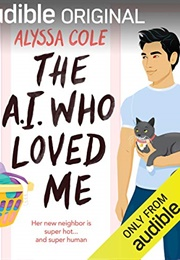 The A.I. Who Loved Me (Audiobook) (Alyssa Cole)