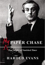 My Paper Chase (Harold Evans)