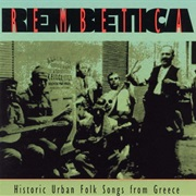 Rembetica: Historic Urban Folk Songs From Greece - Various Artists