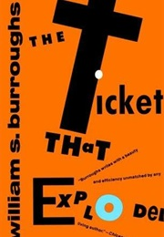 The Ticket That Exploded (William S. Burroughs)