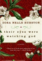 Their Eyes Were Watching God (Zora Neale Hurston)