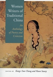 Women Writers of Traditional China: An Anthology of Poetry and Criticism (Kang-I Sun Chang,  Charles Y. Kwong, Haun Saussy)