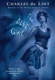The Blue Girl (Charles De Lint)