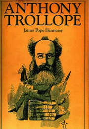 Anthony Trollope (James Pope-Hennessy)