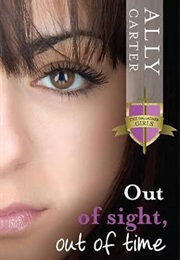 Out of Sight, Out of Time (Ally Carter)