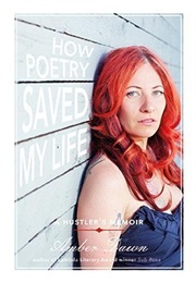 How Poetry Saved My Life (Amber Dawn)