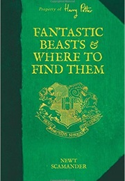Fantastic Beasts and Where to Find Them (J.K. Rowling)