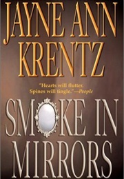 Smoke in Mirrors (Krentz, Jayne Ann)