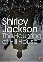 The Haunting of Hill House (Shirley Jackson)