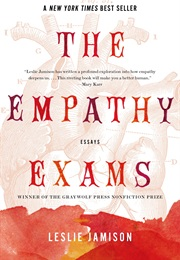 The Empathy Exams: Essays (Leslie Jamison)