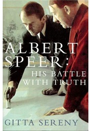 Albert Speer: His Battle With Truth (Gitta Sereny)