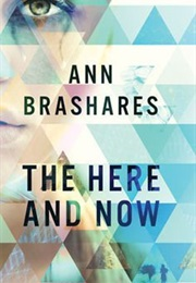 The Here and Now (Ann Brashares)