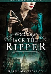 Stalking Jack the Ripper Series (Kerri Maniscalco)