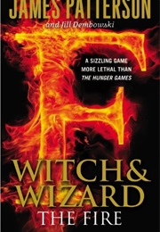 Witch and Wizard: The Fire (James Patterson)