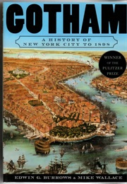 Gotham: A History of New York City to 1898 (Edwin G. Burrows)