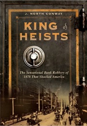 King of Heists (J North Conway)
