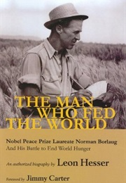 The Man Who Fed the World (Leon Hesser)