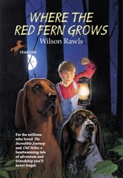 Where the Red Fern Grows (Wilson Rawls)