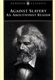 Against Slavery: An Abolitionist Reader (Various Authors)