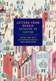 Letters From Russia (Astolphe De Custine)