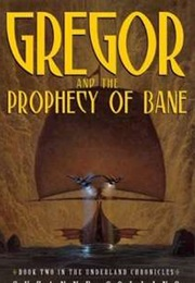 Gregor and the Prophecy of Bane (Suzanne Collins)