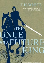The Once and Future King (T.H. White)