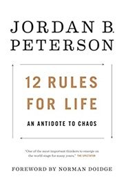 12 Rules for Life: An Antidote to Chaos (Jordan B Peterson)