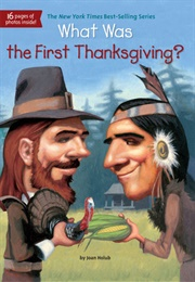 What Was the First Thanksgiving? (Joan Holub)