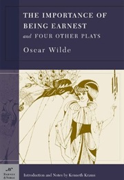 The Importance of Being Earnest and Four Other Plays (Oscar Wilde)