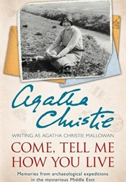 Come, Tell Me How You Live (Agatha Christie)