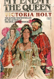 My Enemy the Queen (Victoria Holt)