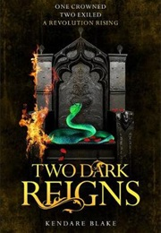 Two Dark Reigns (Kendare Blake)