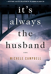 It's Always the Husband (Michele Campbell)