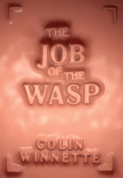 The Job of the Wasp (Colin Winnette)