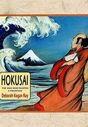 Hokusai: The Man Who Painted a Mountain (Deborah Kogan Ray)