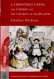 Christmas Carol, the Chimes, & the Cricket on the Hearth (Charles Dickens)