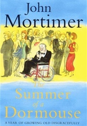 The Summer of a Dormouse (John Mortimer)