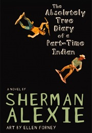 The Absolutely True Diary of a Part-Time Indian (Sherman Alexie)