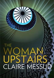 The Woman Upstairs (Claire Messud)