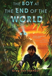 Boy at the End of the World (Greg Van Eekhout)
